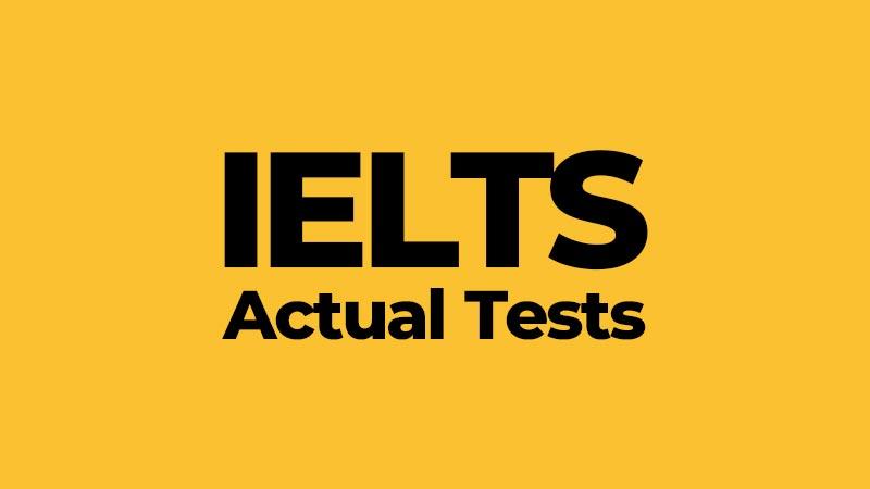 IELTS Actual Tests